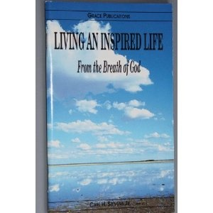 LIVING AN INSPIRED LIFE From the Breath of God - Bible Doctrine Booklet  $1.99