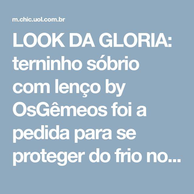 LOOK DA GLORIA: terninho sóbrio com lenço by OsGêmeos foi a pedida para se proteger do frio no dia 2 do SPFW | Chic - Gloria Kalil: Moda, Beleza, Cultura e Comportamento