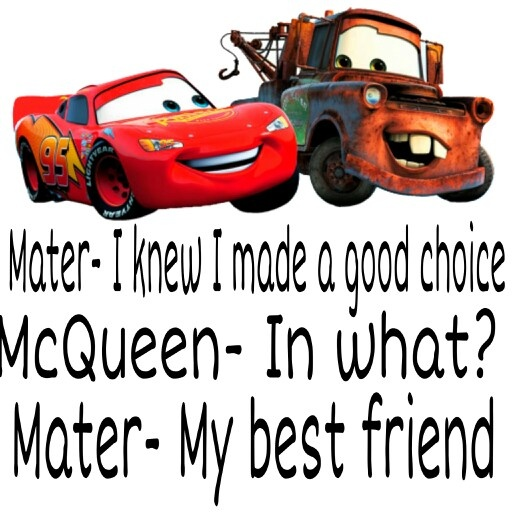 My favorite quote from Disney Pixars Cars Cars movie