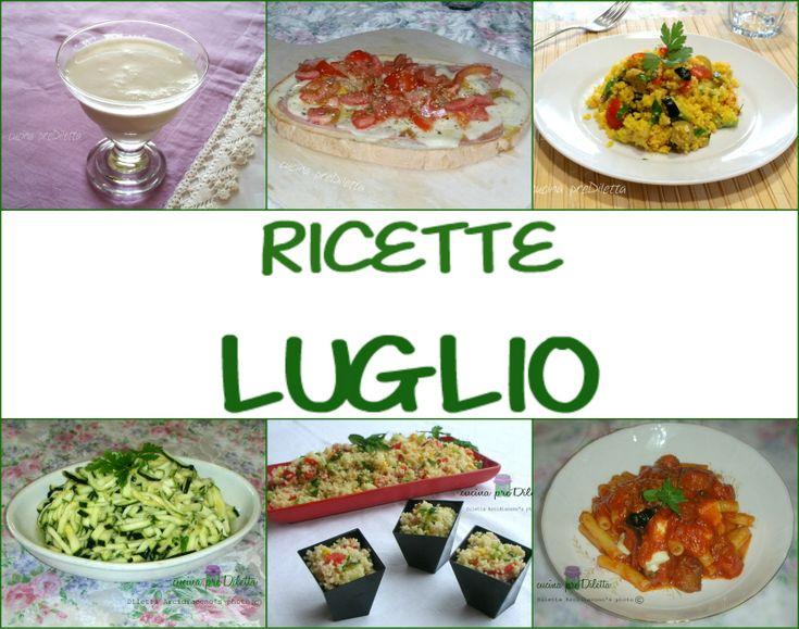 """Ricette Luglio 2015, le più cliccate. Le ricette più lette del blog """"cucina preDiletta"""", a cura di Diletta Arcidiacono"""