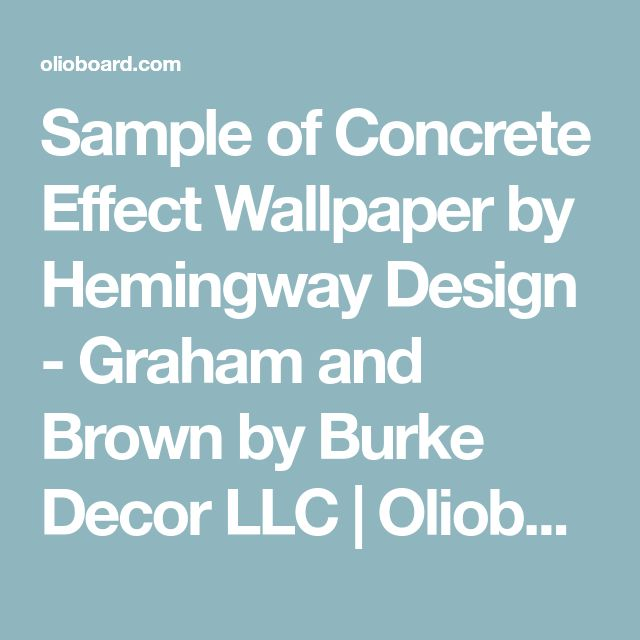Sample of Concrete Effect Wallpaper by Hemingway Design - Graham and Brown by Burke Decor LLC | Olioboard
