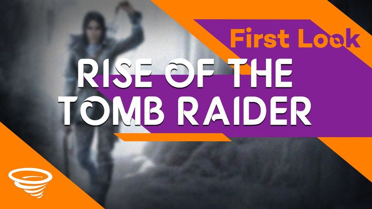 Rise of The Tomb Raider PC | First Look