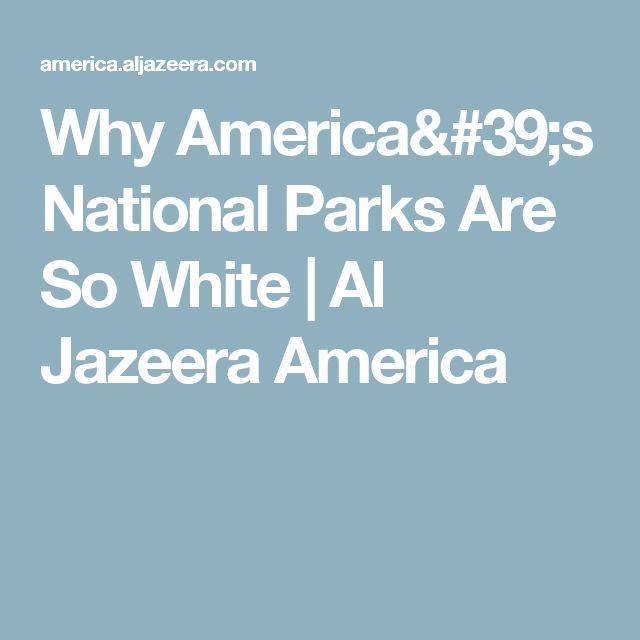 Why America's National Parks Are So White | Al Jazeera America