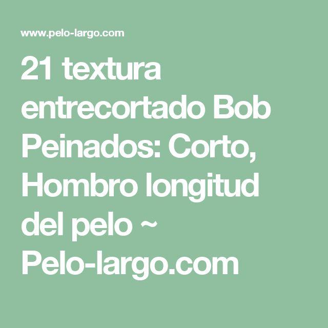 21 textura entrecortado Bob Peinados: Corto, Hombro longitud del pelo ~ Pelo-largo.com