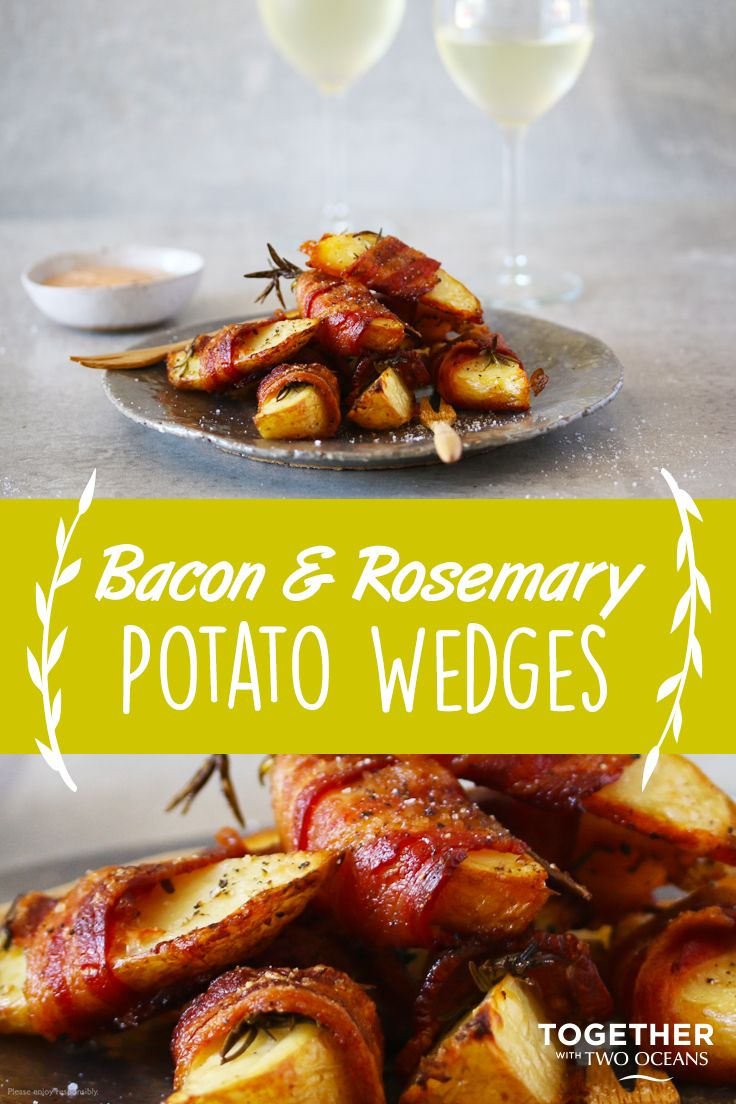 What goes with bacon and potatoes? Wine! And more bacon... Here's an idea for Bacon & Rosemary Potato Wedges.