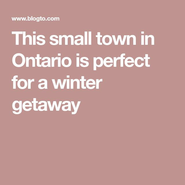 This small town in Ontario is perfect for a winter getaway