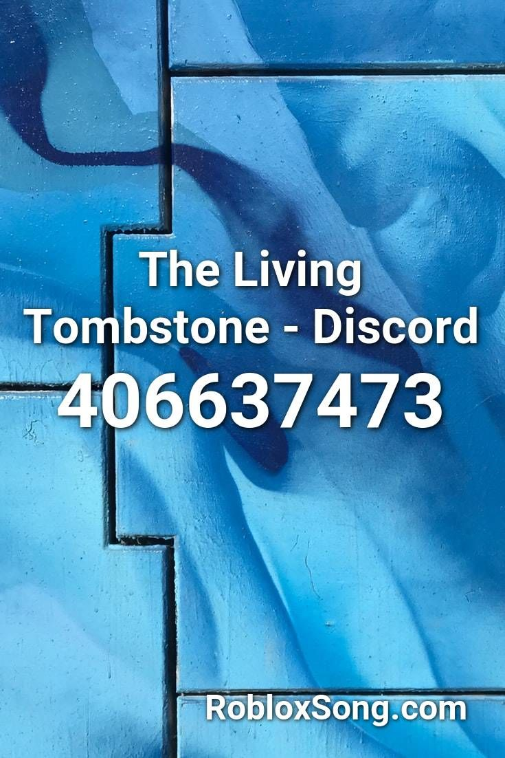 The Living Tombstone Discord Roblox Id Roblox Music Codes In