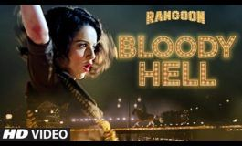 Watch Video: Bloody Hell Video Song from Rangoon has Released !!