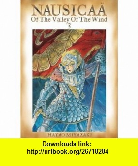 Nausicaa of the Valley of the Wind, Vol. 3 (0782009173038) Hayao Miyazaki , ISBN-10: 1591164109  , ISBN-13: 978-1591164104 ,  , tutorials , pdf , ebook , torrent , downloads , rapidshare , filesonic , hotfile , megaupload , fileserve