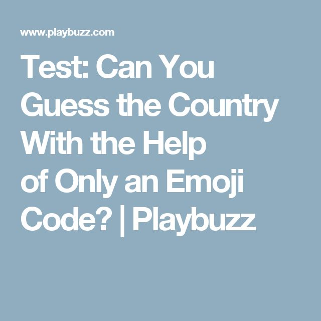 Test: Can You Guess the Country With the Help ofOnly anEmoji Code? | Playbuzz