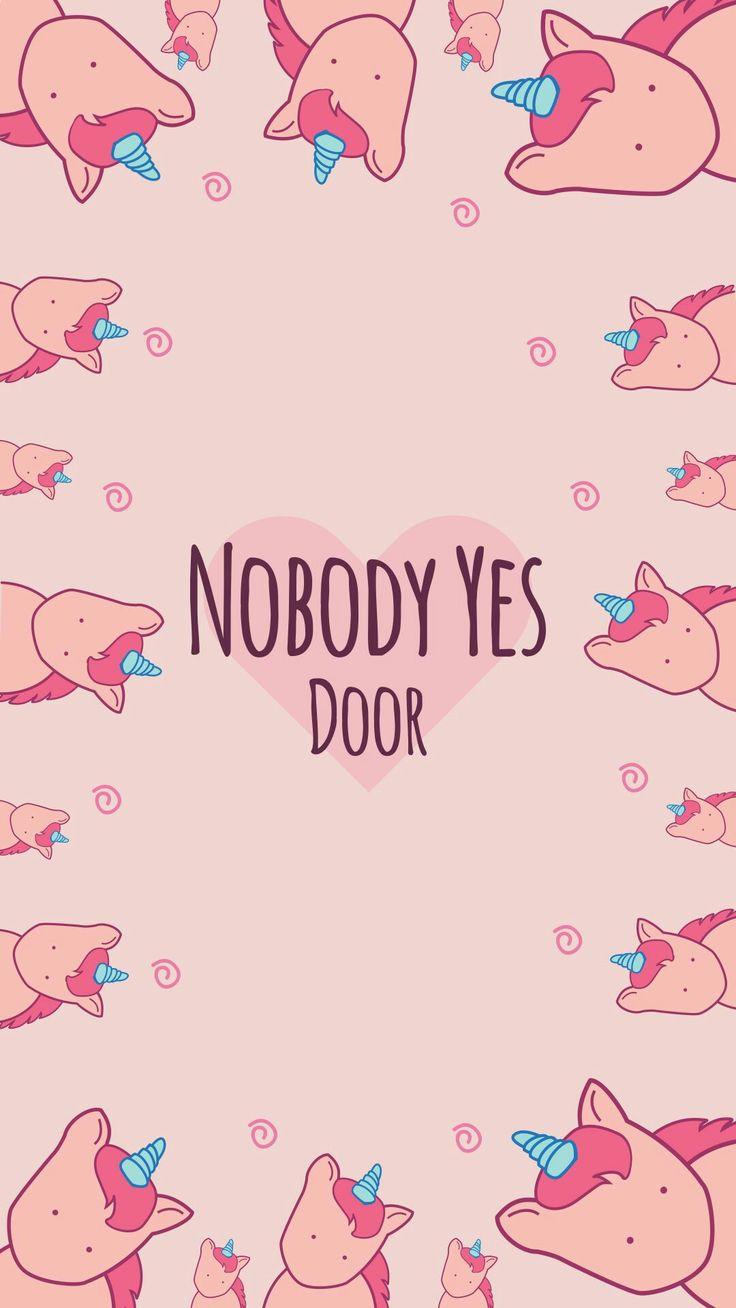 Nobody Yes Door Wallpaper Unicorn