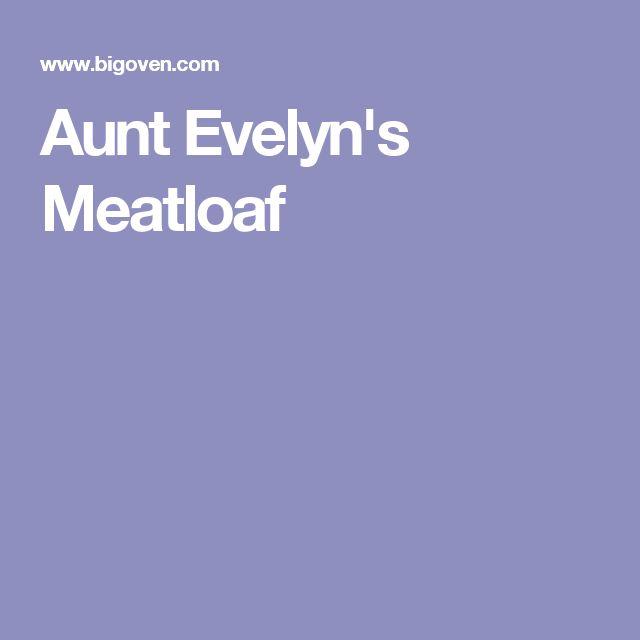 Aunt Evelyn's Meatloaf