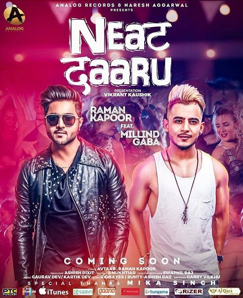 Description:- Neat Daaru Ft. Millind Gaba – Raman Kapoor punjabi song Lyrics is the new song. Which is Sung by famous Singer Raman Kapoor. Featuring of this song is Millind Gaba. Analog Records & Naresh Aggarwal is the music label under which the song is released. This song is releasing Feb 2018. Lyrics of this song is penned by Avtaar, Raman Kapoor. Music composed by Gaurav Dev, Kartik Dev in this song. Producer of this song is Ashish Dixit.