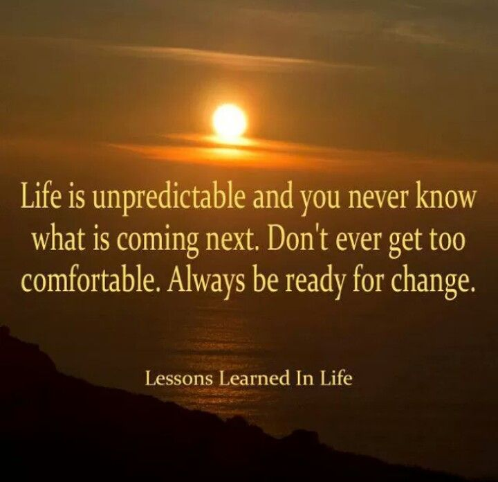 Life is Unpredictable Totally Me Pinterest