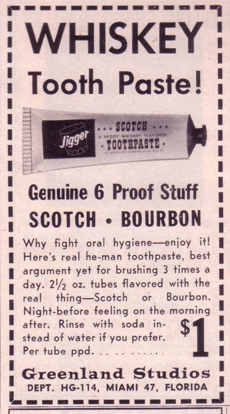 Whiskey Toothpaste - it's a single malt, right?