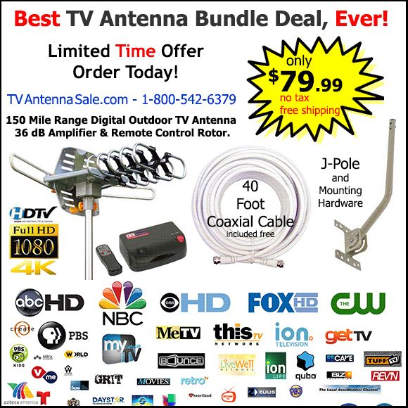 Watch Free HDTV with this Outdoor TV Antenna Bundle Kit.  The TV Antenna Bundle Includes the Antenna with built in 36 dB gain amplifier, the motor rotor, J-Pole to mount it on and 40 feet of Coaxial Cable.