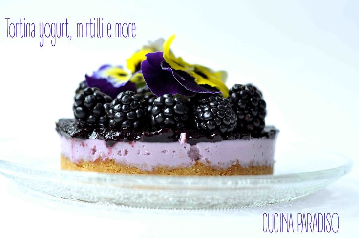 Tortina yogurt, mirtilli e more #cucinaparadiso #tortayogurt #light #mirtilli #more #fiorieduli #nobake #yogurtcake #blueberry #blackberry