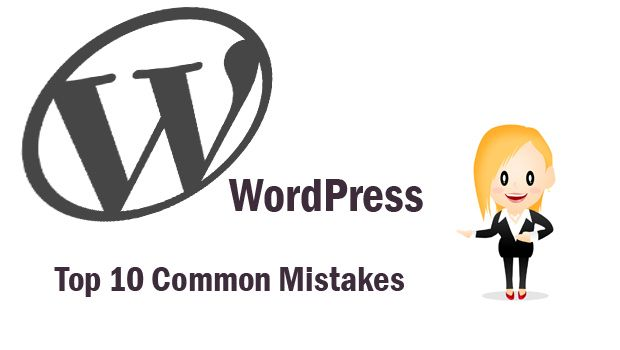 Top 10 Common WordPress Mistakes to Avoid - WP Tricks and Tips