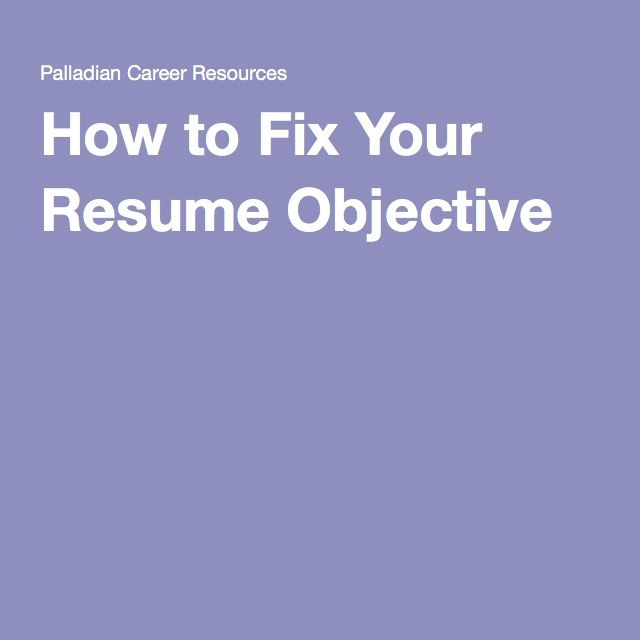 How to Fix Your Resume Objective