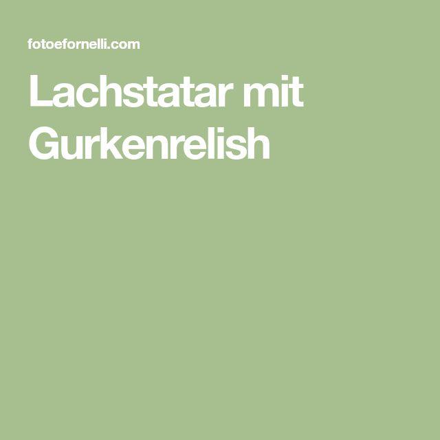 Lachstatar mit Gurkenrelish