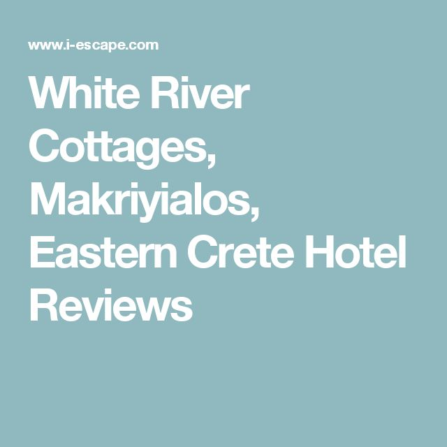 White River Cottages, Makriyialos, Eastern Crete Hotel Reviews