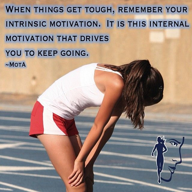 When things get tough, remember your intrinsic motivation. It is this internal motivation that drives you to keep going.