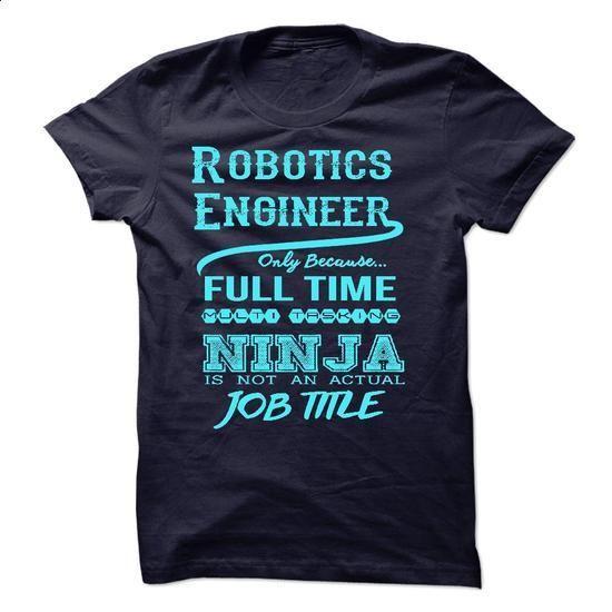 Robotics Engineer T-Shirt - #cool t shirts #women hoodies. PURCHASE NOW => https://www.sunfrog.com/LifeStyle/Robotics-Engineer-T-Shirt.html?60505