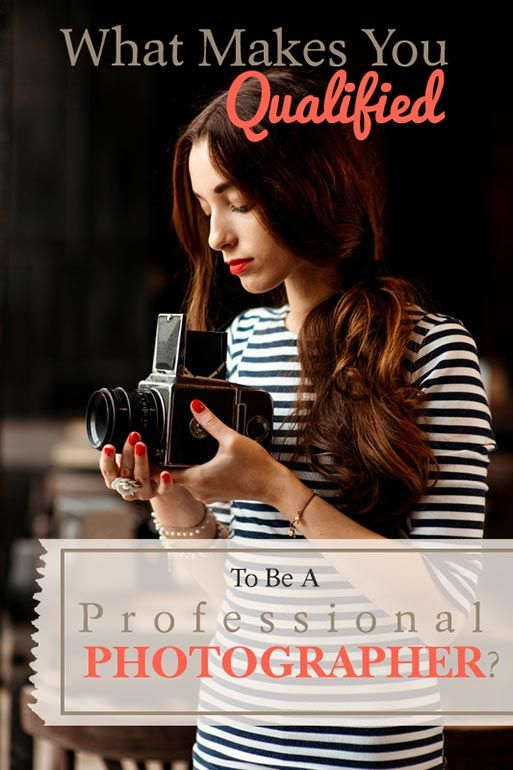 How do you qualify to be a professional photographer? How to become a photographer - Photopoppy.net