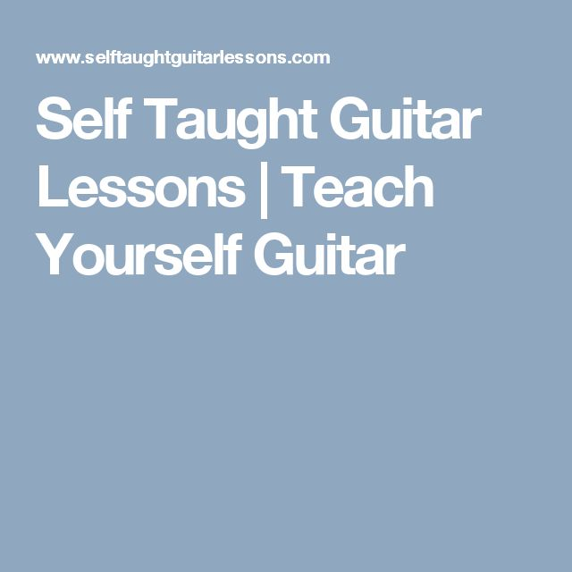 Self Taught Guitar Lessons | Teach Yourself Guitar