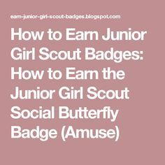 How to Earn Junior Girl Scout Badges: How to Earn the Junior Girl Scout Social Butterfly Badge (Amuse)
