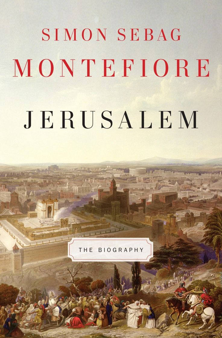 """Jerusalem: The Biography,"" by Simon Sebag Montefiore - The Washington Post"