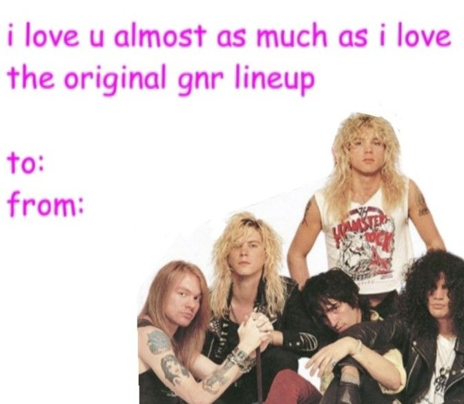 Pin By Grace Smith On Guns N Roses Gnr Happy Valentines Day Entertaining