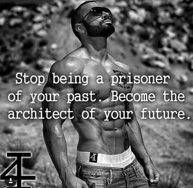 Stop being a prisoner of your past. Become the architect of your future.