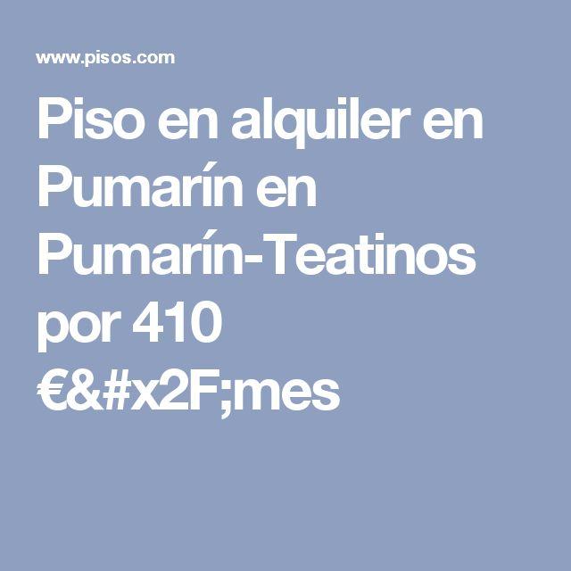 Piso en alquiler en Pumarín en Pumarín-Teatinos por 410 €/mes