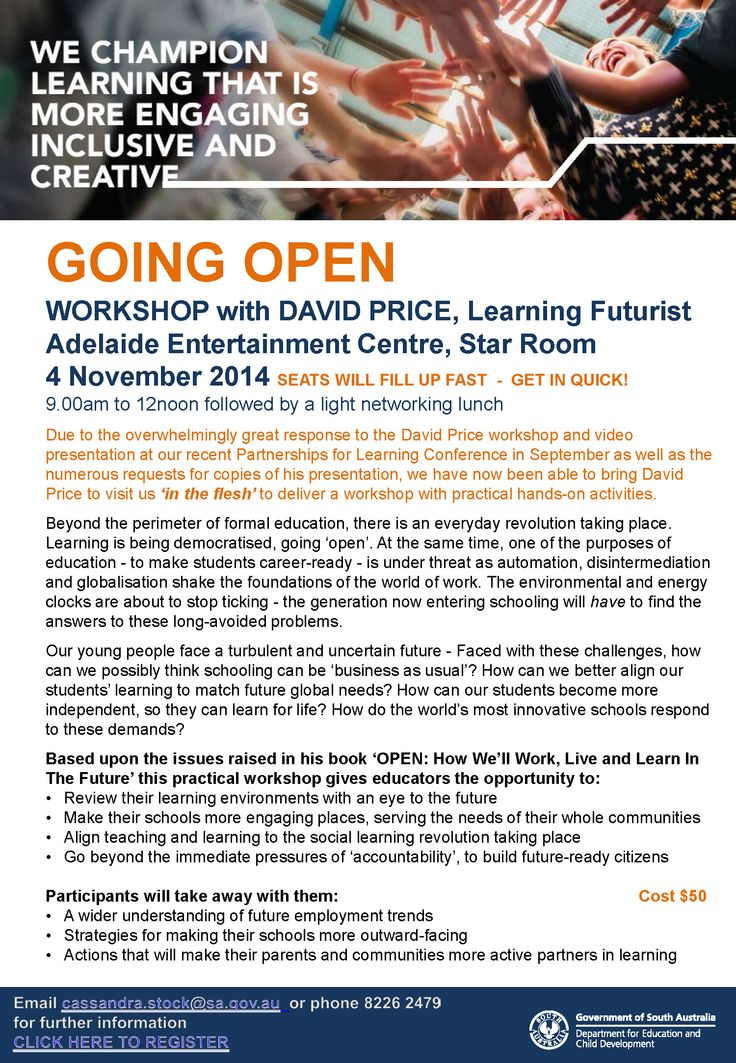 Register for the 'Going Open Workshop' with David Price OBE on 4 November 2014 at the Adelaide Entertainment Centre from 9am-12noon. The workshop will be followed by a light networking lunch.  * Cost: $50 - register at http://bit.ly/1qOMKYR  #ProfDev #DECD #Education