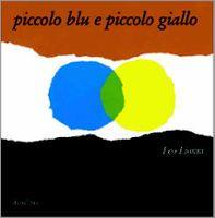 Piccolo blu e piccolo giallo. Leo Lionni #Babalibri #wishlist