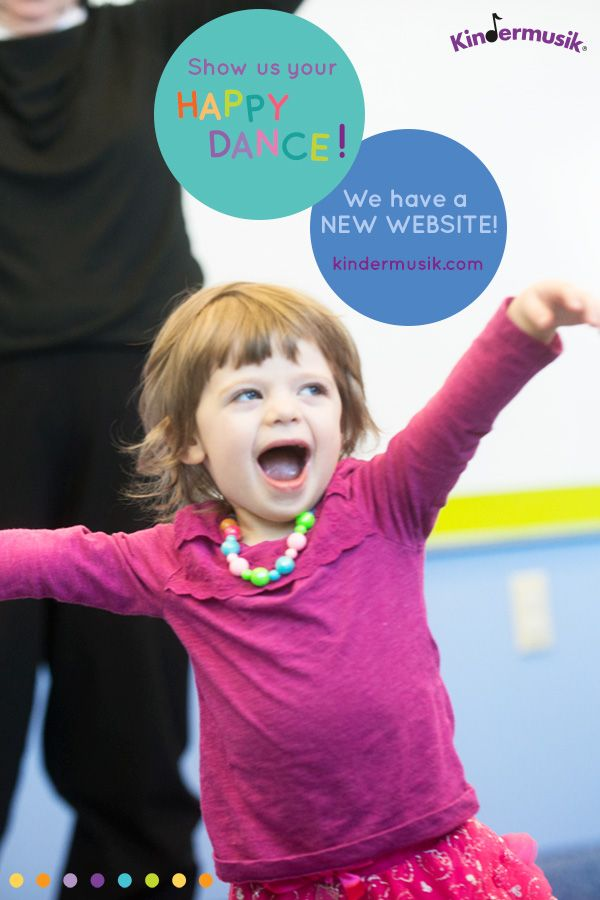 Show us your happy dance!!! We have a new website! www.kindermusik.com