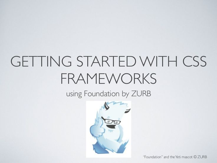 Getting started with CSS frameworks using Zurb foundation