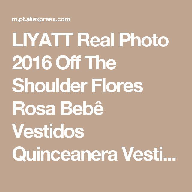 LIYATT Real Photo 2016 Off The Shoulder Flores Rosa Bebê Vestidos Quinceanera Vestidos De Baile 15 anos Tule Vestidos De 15 Anos Loja Online | aliexpress móvel