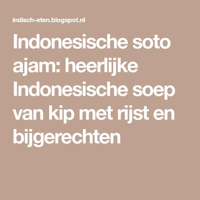 Indonesische soto ajam: heerlijke Indonesische soep van kip met rijst en bijgerechten