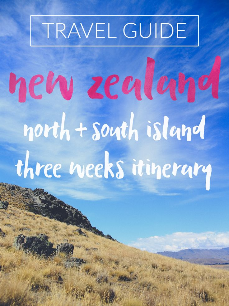 TRAVEL GUIDE // a three week itinerary for exploring New Zealand, the best sights on north and south islands, complete with where to stay and where to eat