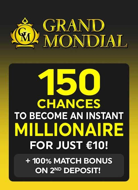 Hurry up to claim your free welcome bonus of a generous 150 chances for just €$10! There's no catch here – just one very attractive sign up bonus in which ​to use it to play our fames proggresive  ​MEGA MOOLAH. If you manage to win some money, get ready to take it over to use as a nice ​head start on the road to riches! ​*offer are not available to UK players