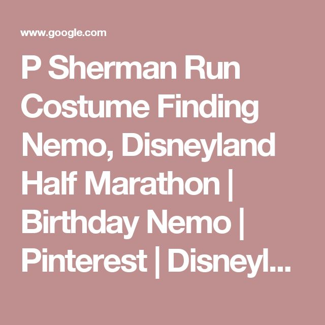 P Sherman Run Costume Finding Nemo, Disneyland Half Marathon   Birthday Nemo   Pinterest   Disneyland half marathon, Costumes and Halloween running costumes