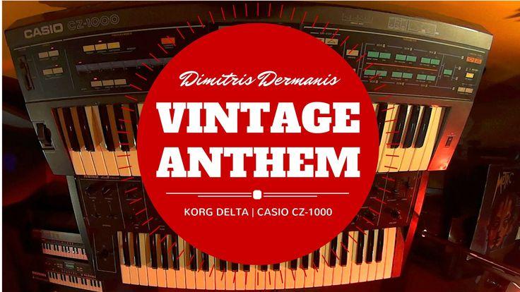 Casio CZ-1000/Korg Delta | Vintage Anthem | Dimitris Dermanis