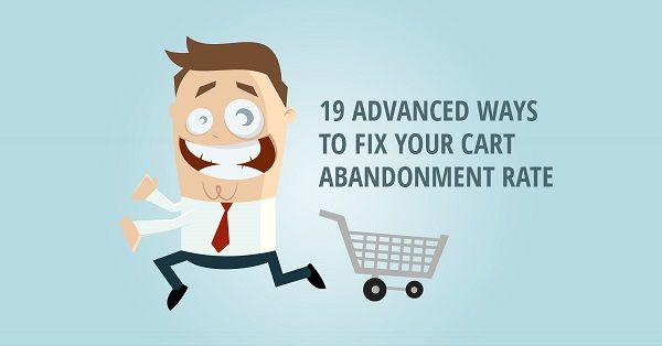 19 Advanced Ways to Fix Your Cart Abandonment Rate #ecommerce
