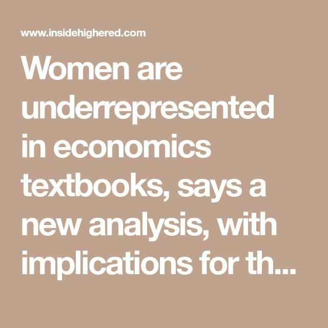 Women are underrepresented in economics textbooks, says a new analysis, with implications for the field's gender imbalance