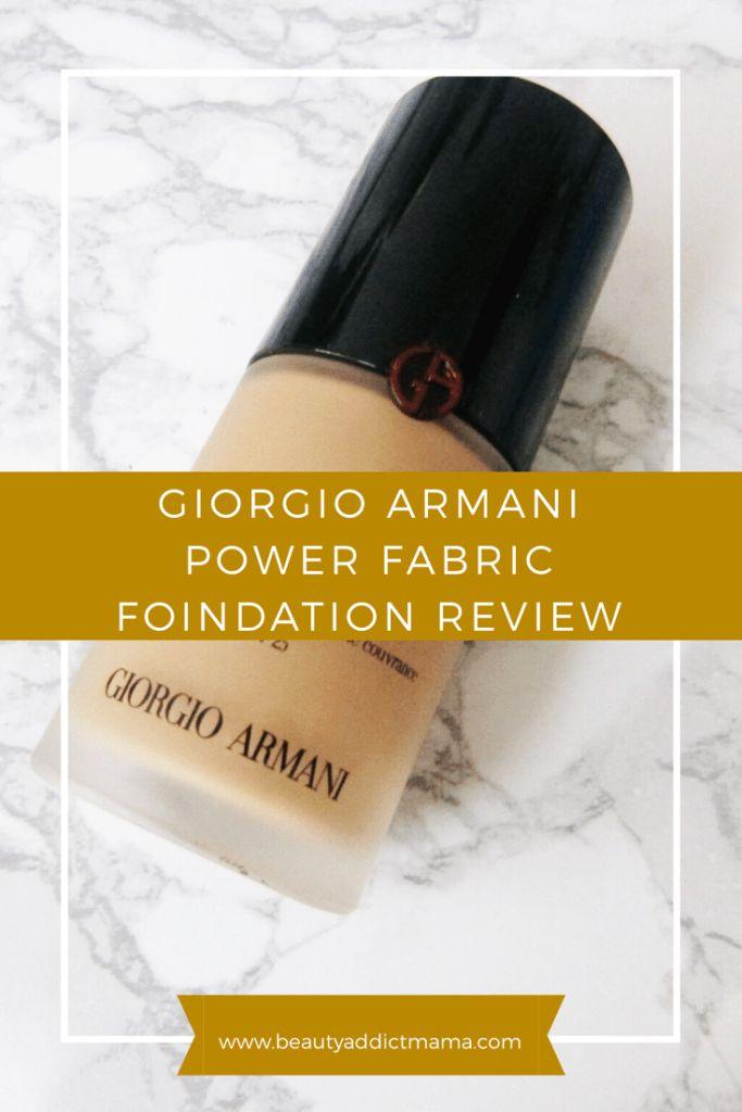 Giorgio Armani Beauty - Power Fabric Foundation Review - Beauty Addict Mama