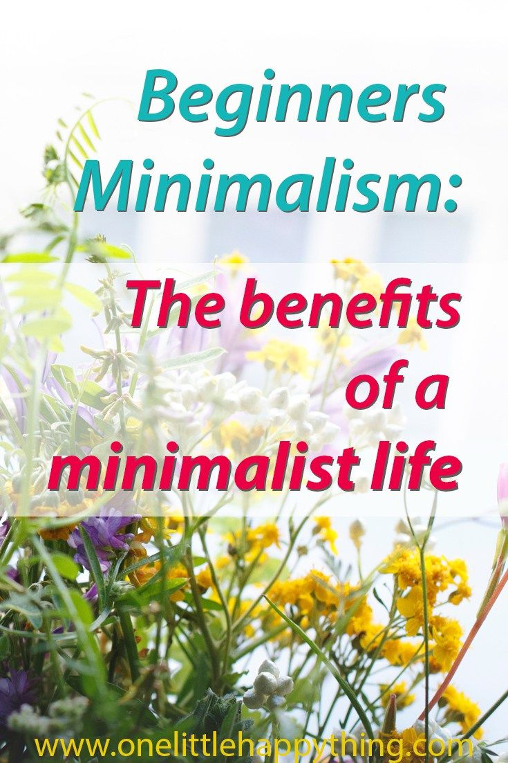 The benefits of minimalism a minimalistic life for Benefits of minimalism