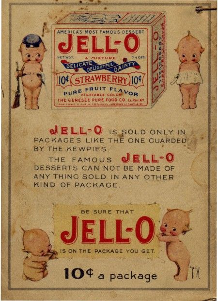 """JELL-O BACK <> The pamphlet ends with the Kewpies, this time in strange (military, housewife) costumes, guarding the Jell-O, and a reminder that """"the famous Jell-O desserts can not be made of anything sold in any other kind of package."""" KEWPIES 6 of 6"""