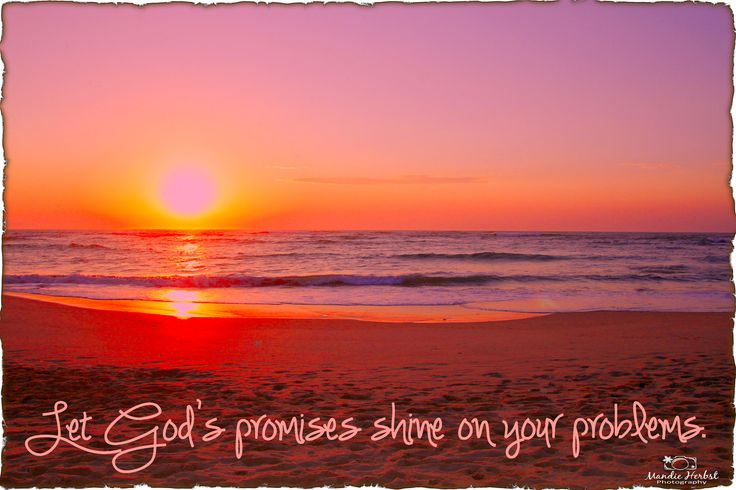 Let God's promises shine over your problems.